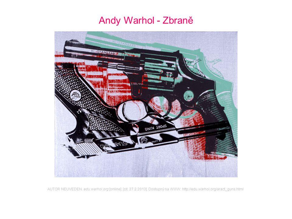 Andy Warhol - Zbraně AUTOR NEUVEDEN. edu.warhol.org [online].